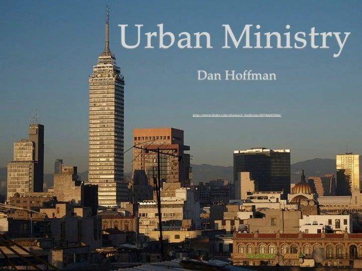 Urban Ministry         Dan Hoffman       http://www.flickr.com/photos/d_lindholm/2074620344/   1