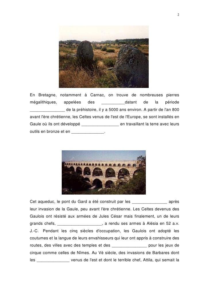 2     En Bretagne, notamment à Carnac, on trouve de nombreuses pierres mégalithiques,    appelées      des    __________da...