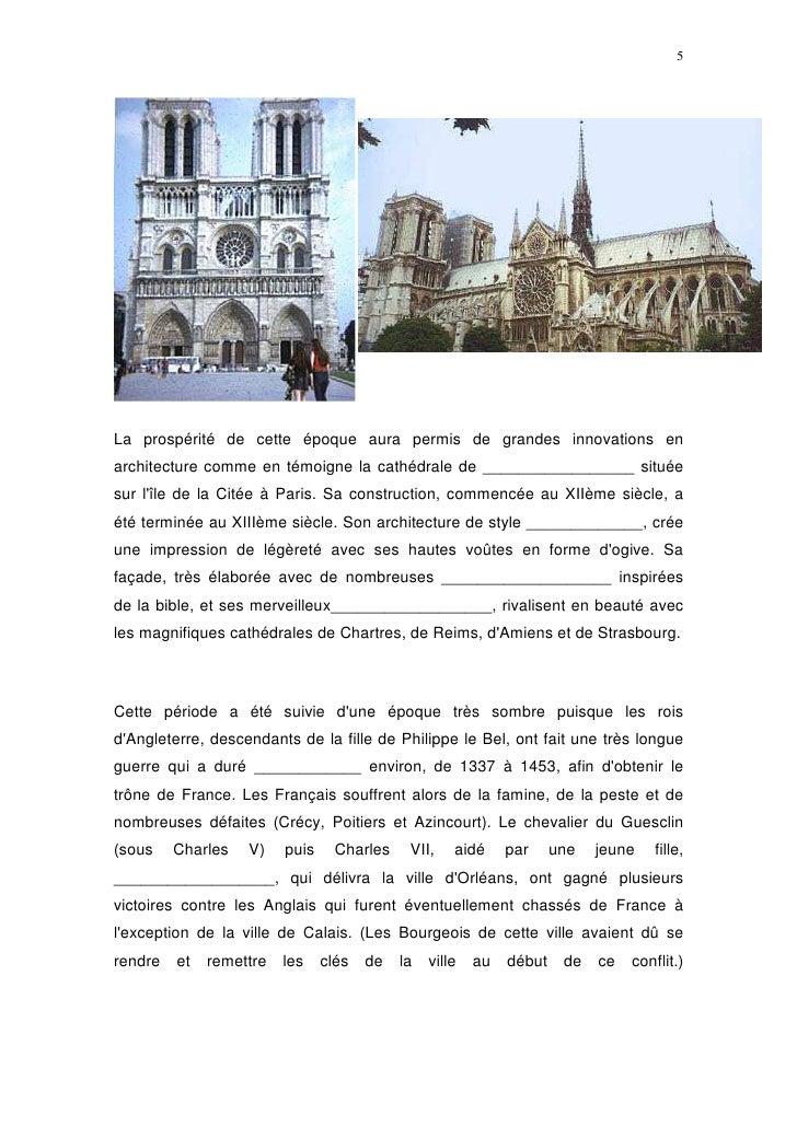 5     La prospérité de cette époque aura permis de grandes innovations en architecture comme en témoigne la cathédrale de ...