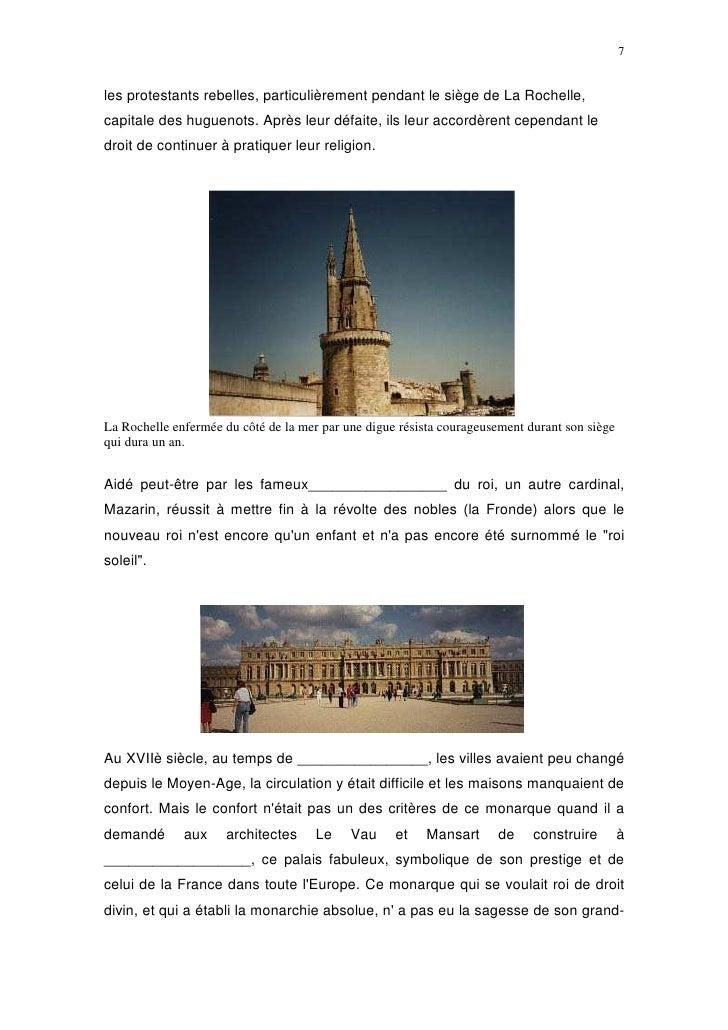 7   les protestants rebelles, particulièrement pendant le siège de La Rochelle, capitale des huguenots. Après leur défaite...