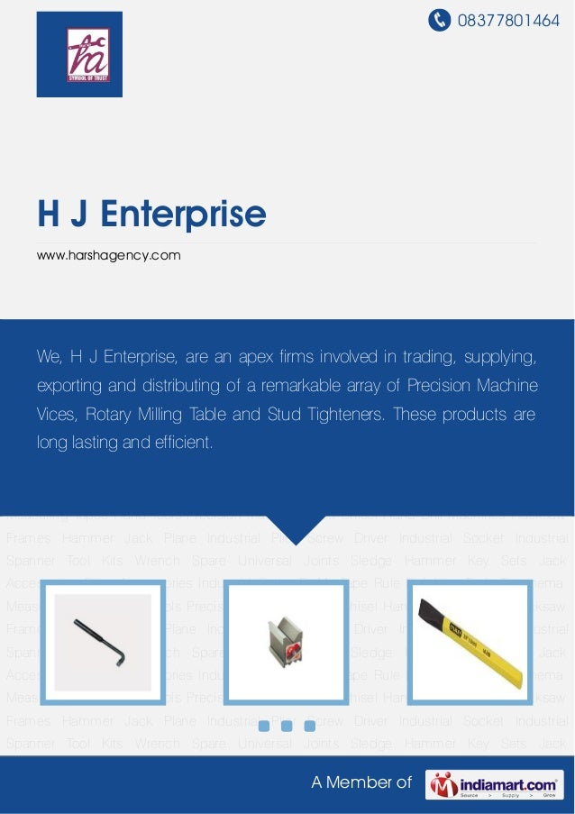08377801464A Member ofH J Enterprisewww.harshagency.comHand Tools Precision Machine Vices Chisel Hand Drill Machines Hacks...