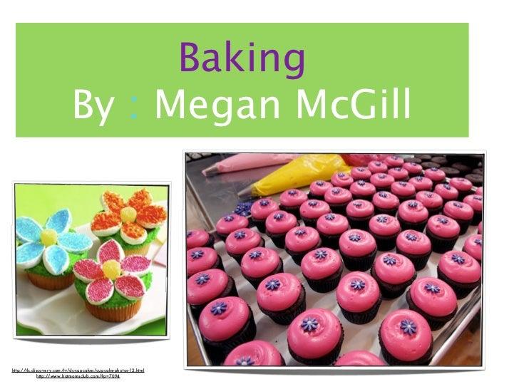Baking                           By : Megan McGillhttp://tlc.discovery.com/tv/dc-cupcakes/cupcake-photos-12.html          ...