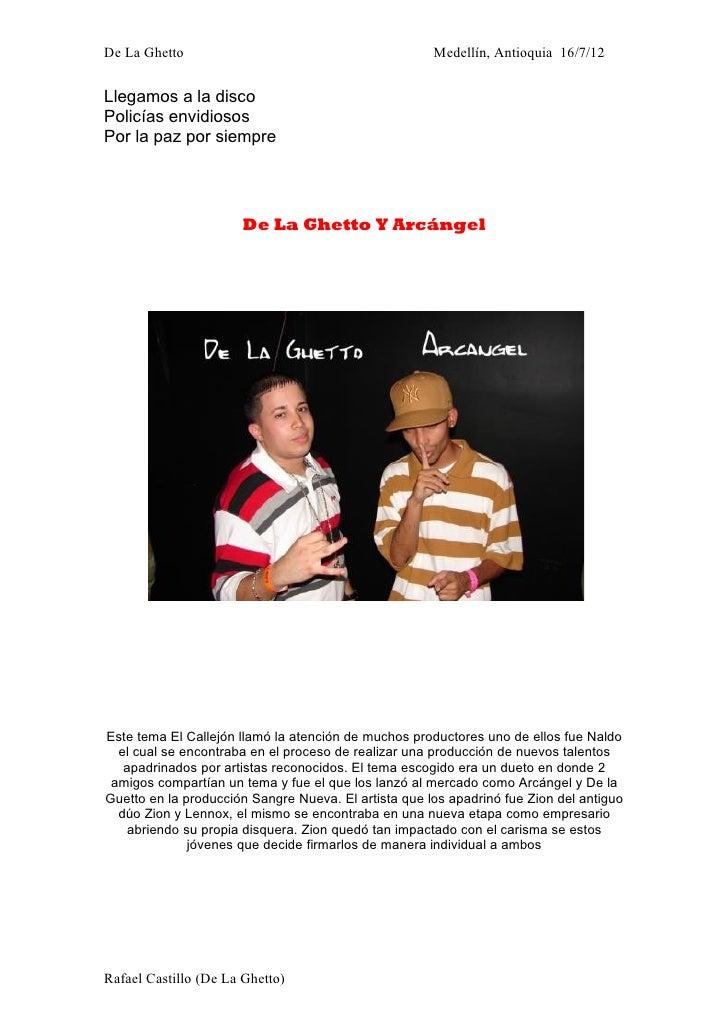 De La Ghetto                                          Medellín, Antioquia 16/7/12Llegamos a la discoPolicías envidiososPor...