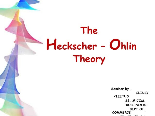 a review of the heckscher ohlin model of trade Heckscher-ohlin model the heckscher-ohlin model images are in the public domain 1454 (week 9)  heckscher-ohlin model of trade (i) author: autor, david.