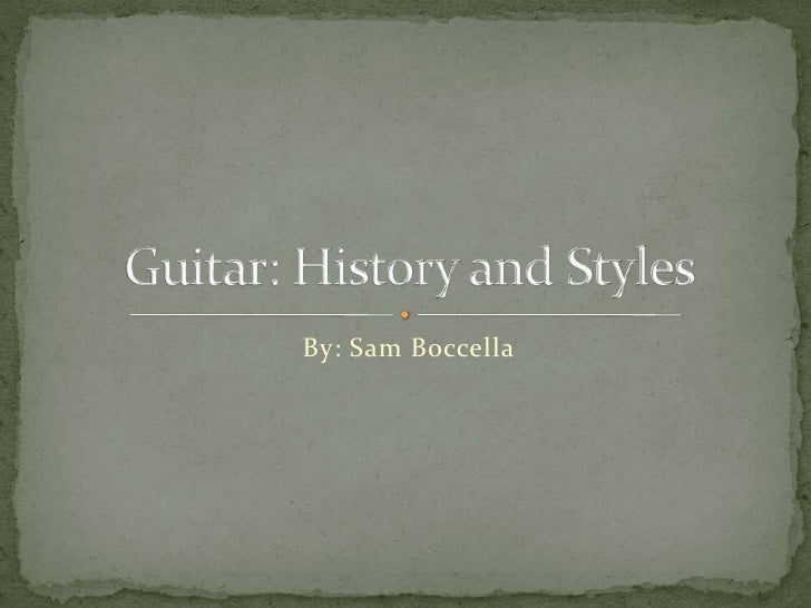 By: Sam Boccella<br />Guitar: History and Styles<br />