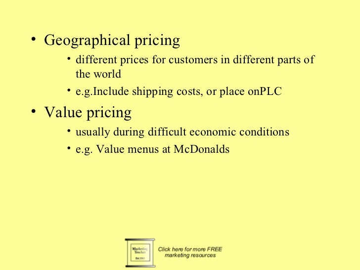 • Geographical pricing     • different prices for customers in different parts of       the world     • e.g.Include shippi...