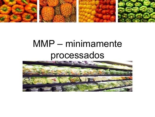 MMP – minimamente processados