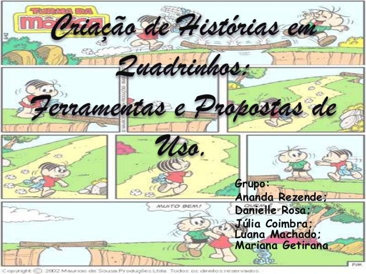 Grupo:Ananda Rezende;Danielle Rosa;Júlia Coimbra;Luana Machado;Mariana Getirana.