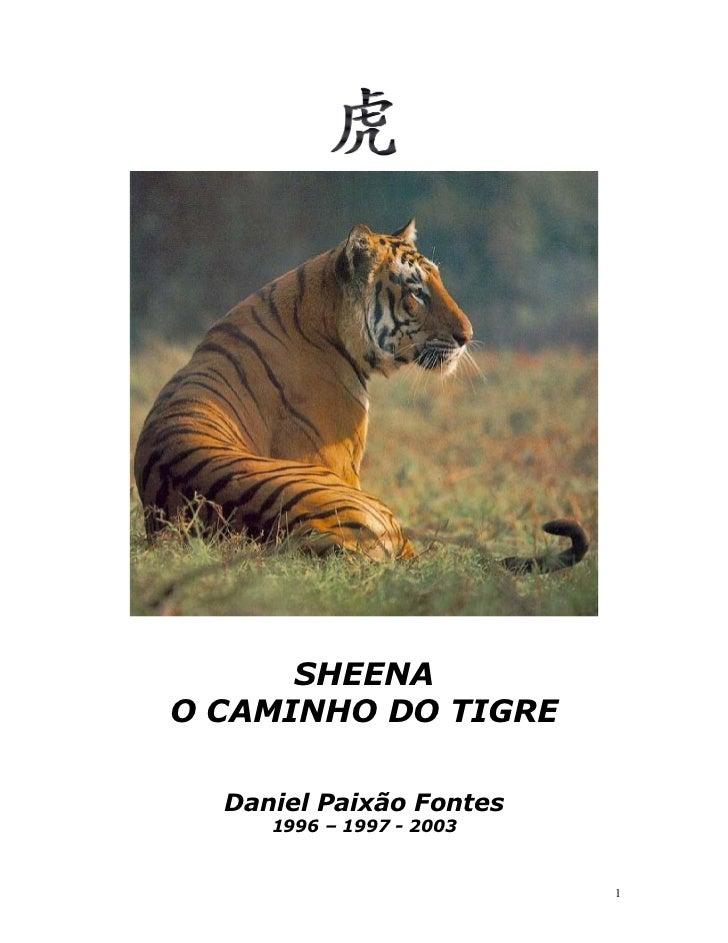 SHEENAO CAMINHO DO TIGRE  Daniel Paixão Fontes     1996 – 1997 - 2003                          1