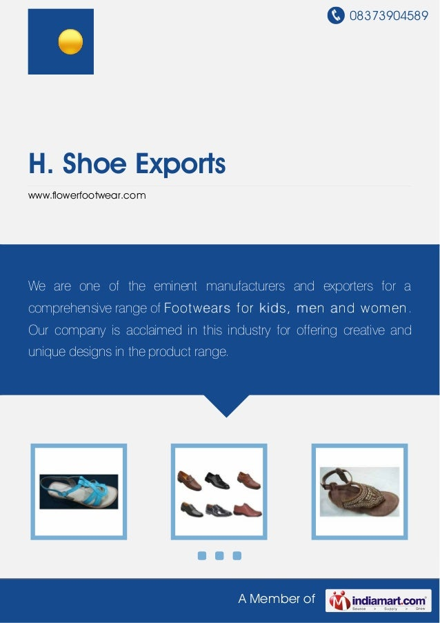 08373904589A Member ofH. Shoe Exportswww.flowerfootwear.comWe are one of the eminent manufacturers and exporters for acomp...