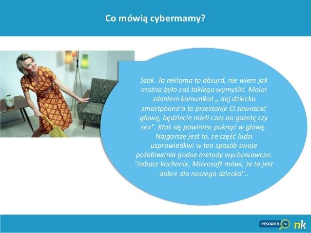 """33Co mówią cybermamy?Szok. Ta reklama to absurd, nie wiem jakmożna było coś takiego wymyślid. Moimzdaniem komunikat """" daj ..."""