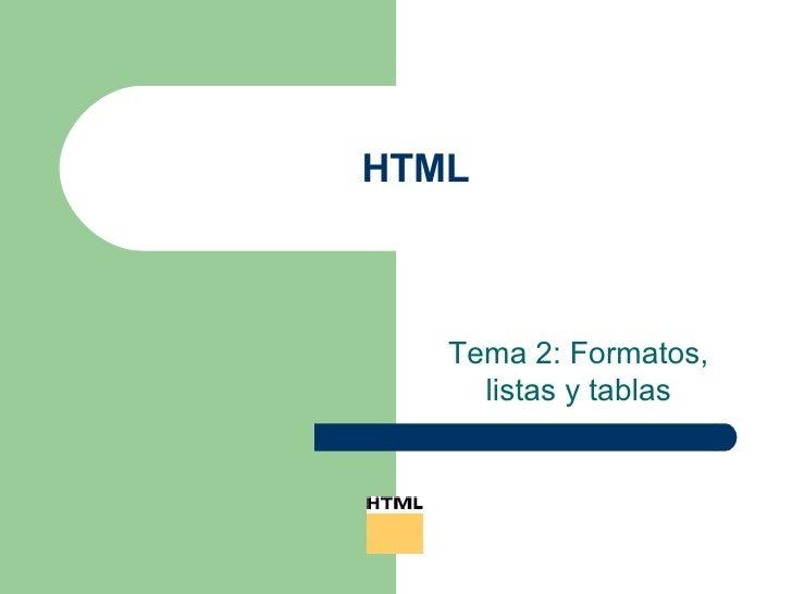HTML Tema 2: Formatos, listas y tablas
