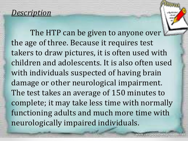 Scoring The HTP is scored in both an objective quantitative manner and a subjective qualitative manner. The quantitative s...