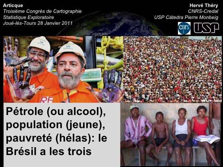 Articque T roisième Congrès de Cartographie Statistique Exploratoire Joué-lès-Tours  28 Janvier 2011 Hervé Théry CNRS-Cred...