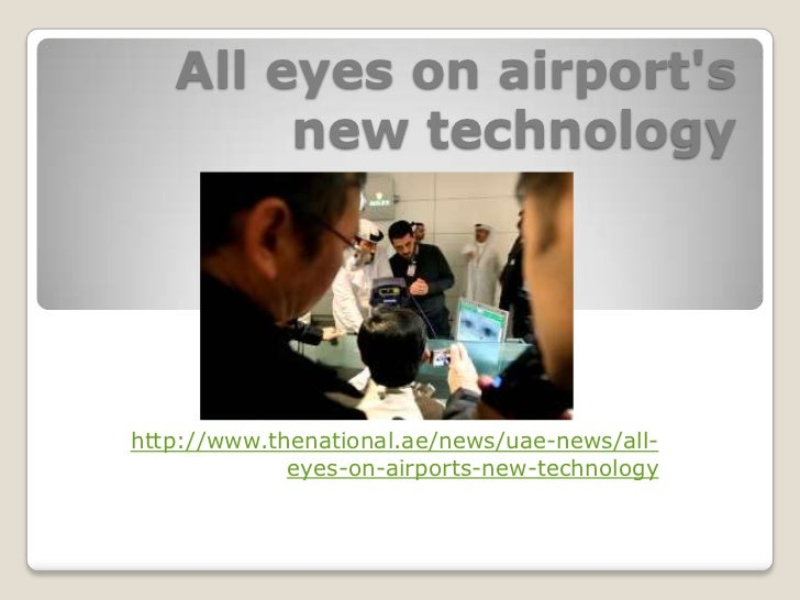 All eyes on airport's new technology<br />http://www.thenational.ae/news/uae-news/all-eyes-on-airports-new-technology<br />