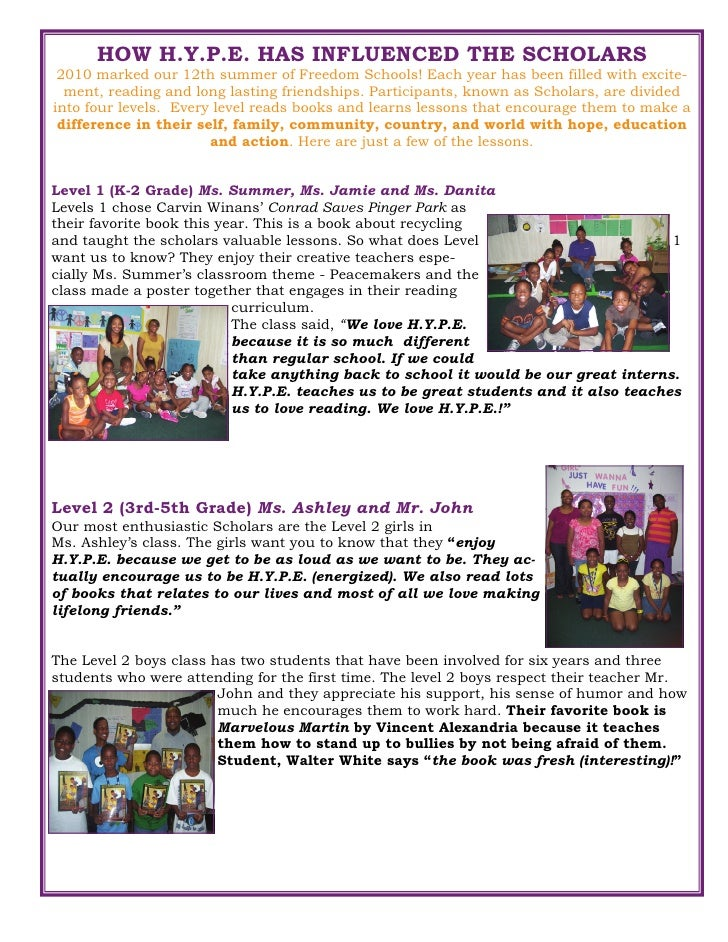 HOW H.Y.P.E. HAS INFLUENCED THE SCHOLARS 2010 marked our 12th summer of Freedom Schools! Each year has been filled with ex...