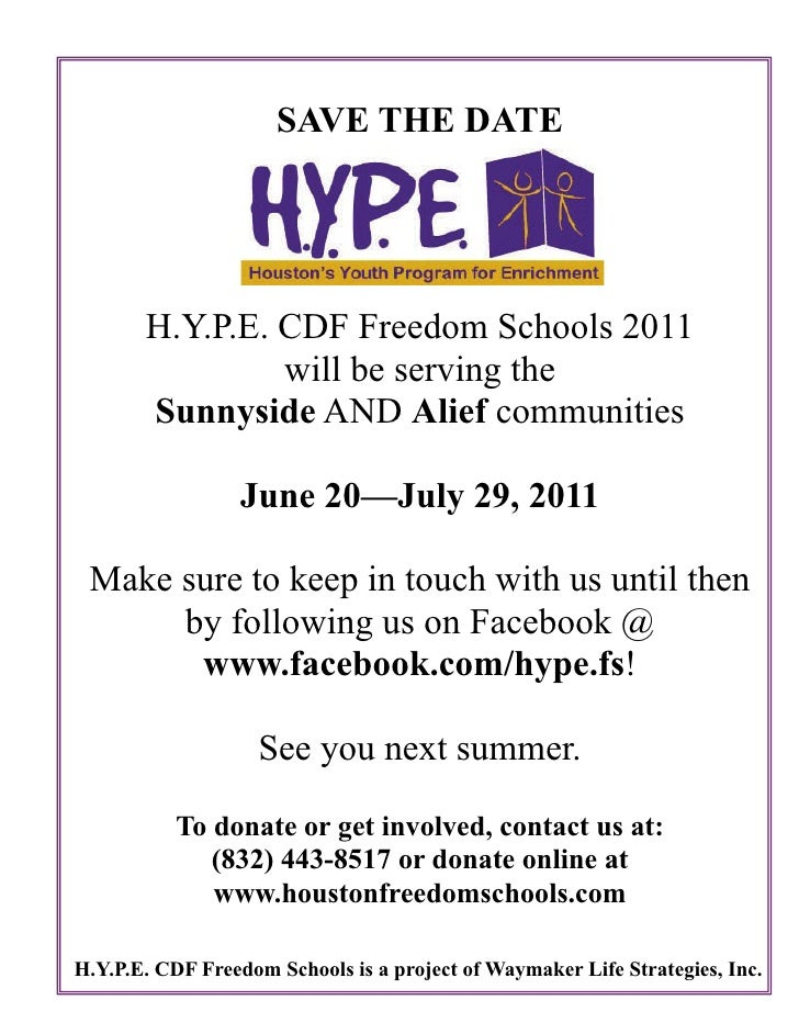 SAVE THE DATE       H.Y.P.E. CDF Freedom Schools 2011                will be serving the       Sunnyside AND Alief communi...