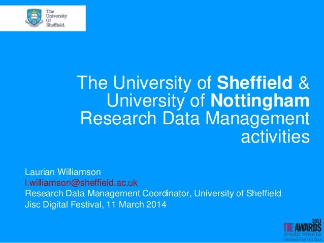The University of Sheffield & University of Nottingham Research Data Management activities Laurian Williamson l.williamson...