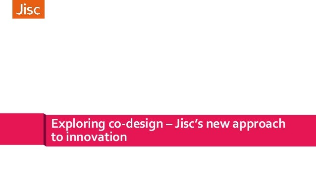 Exploring co-design – Jisc's new approach to innovation