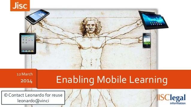 12 March 2014 Enabling Mobile Learning © Contact Leonardo for reuse leonardo@vinci