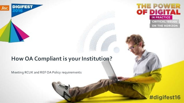 How OA Compliant is your Institution? Meeting RCUK and REFOA Policy requirements