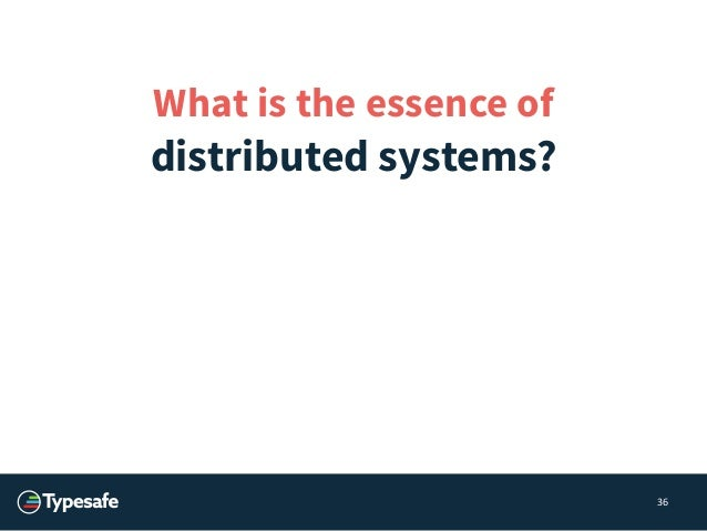 39  Graveyard of distributed systems  • Distributed Shared Mutable State  EVIL N  • (where N is number of nodes)