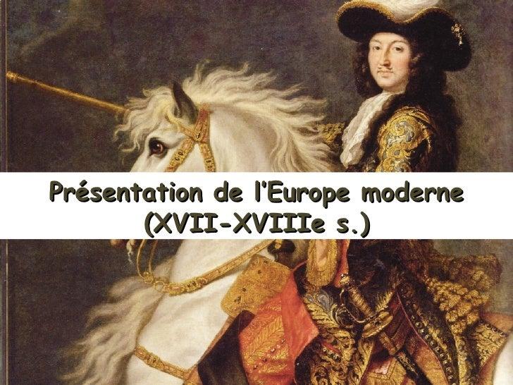 Présentation de l'Europe moderne (XVII-XVIIIe s.)
