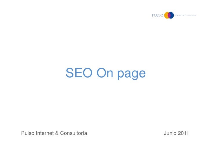 SEO On pagePulso Internet & Consultoría    Junio 2011
