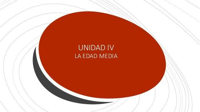 HISTORIA PRIMERO BACHILLERATO CUARTA UNIDAD Carlos Massuh Villavicencio UNIDAD IV LA EDAD MEDIA