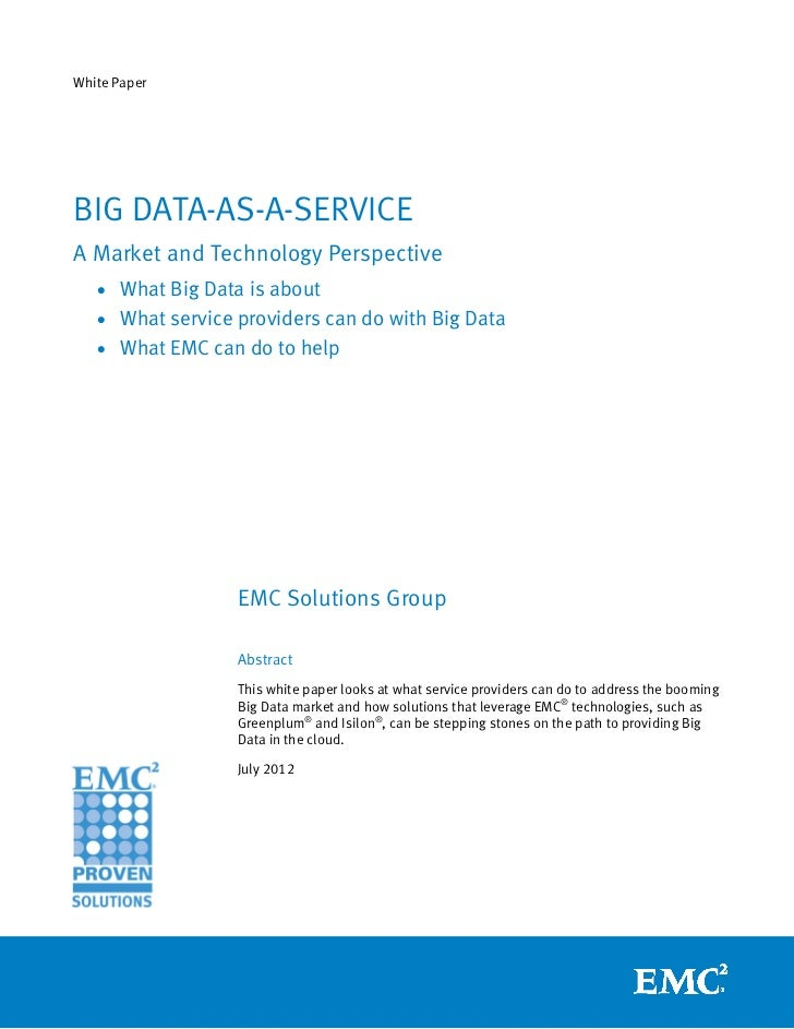 White PaperBIG DATA-AS-A-SERVICEA Market and Technology Perspective   • What Big Data is about   • What service providers ...