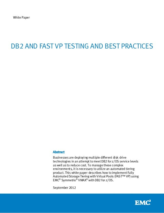 White PaperDB2 AND FAST VP TESTING AND BEST PRACTICES              Abstract              Businesses are deploying multiple...