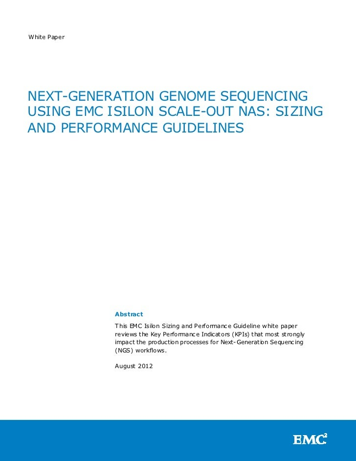 White PaperNEXT-GENERATION GENOME SEQUENCINGUSING EMC ISILON SCALE-OUT NAS: SIZINGAND PERFORMANCE GUIDELINES              ...