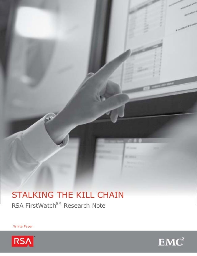 STALKING THE KILL CHAINRSA FirstWatchSM Research NoteWhite Paper