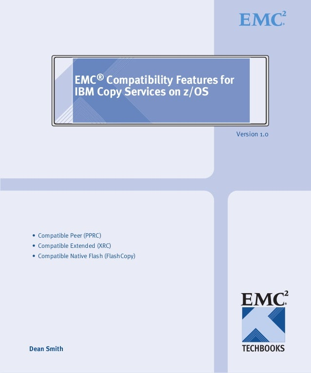 EMC® Compatibility Features for               IBM Copy Services on z/OS                                                 Ve...