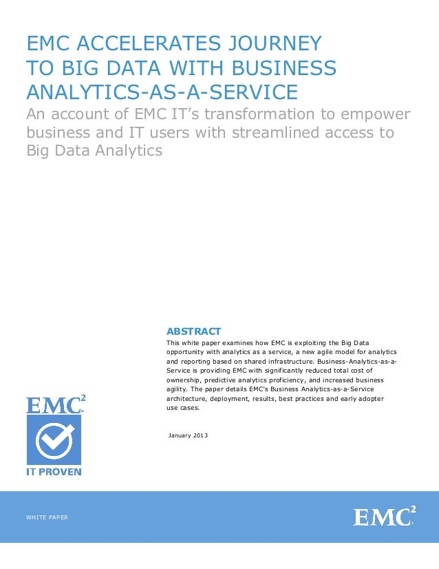 EMC ACCELERATES JOURNEYTO BIG DATA WITH BUSINESSANALYTICS-AS-A-SERVICEAn account of EMC IT's transformation to empowerbusi...