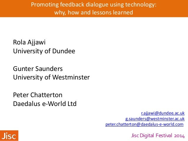 Jisc Digital Festival 2014 Promoting feedback dialogue using technology: why, how and lessons learned Rola Ajjawi Universi...