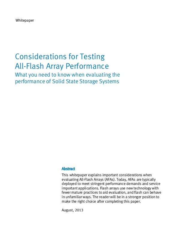Whitepaper  Considerations for Testing All-Flash Array Performance What you need to know when evaluating the performance o...