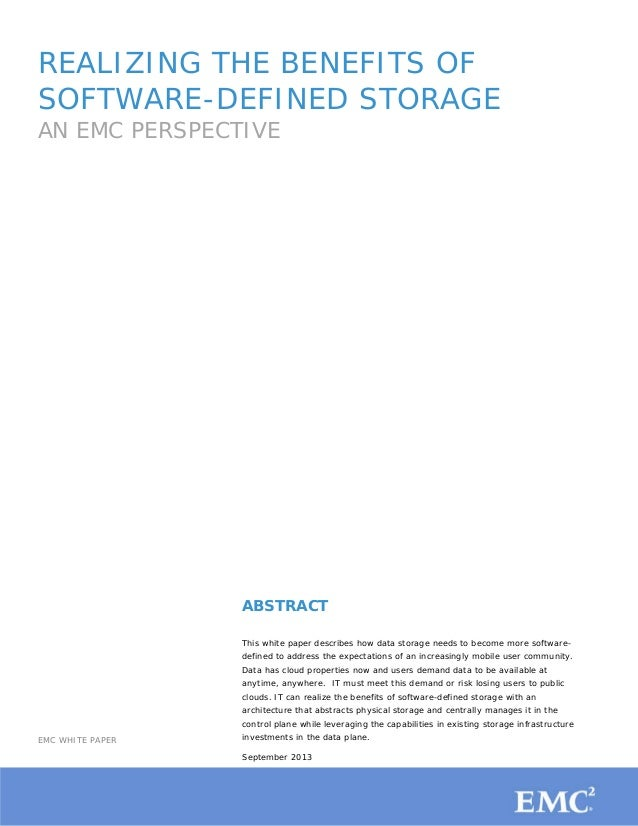 1 REALIZING THE BENEFITS OF SOFTWARE-DEFINED STORAGE AN EMC PERSPECTIVE EMC WHITE PAPER ABSTRACT This white paper describe...
