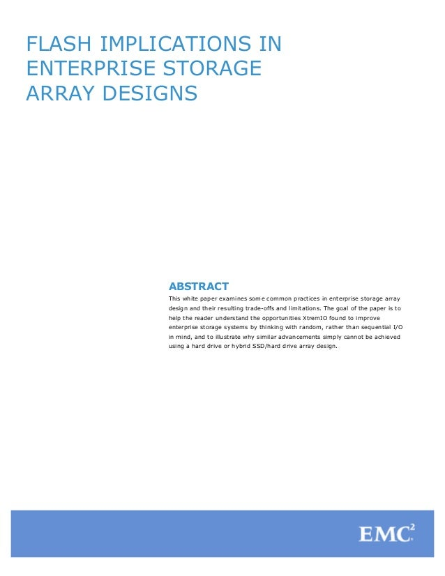 FLASH IMPLICATIONS IN ENTERPRISE STORAGE ARRAY DESIGNS  	    	    	    	    	     	     	    	     ABSTRACT This white pap...