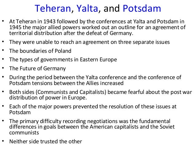 A Comparison Between The Yalta And Potsdam Conferences Homework