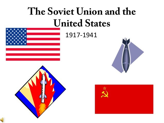 The Soviet Union and theUnited States1917-1941