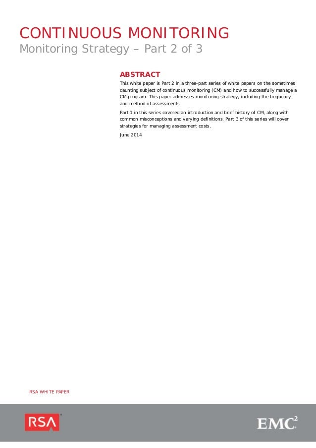 CONTINUOUS MONITORING Monitoring Strategy – Part 2 of 3 ABSTRACT This white paper is Part 2 in a three-part series of whit...