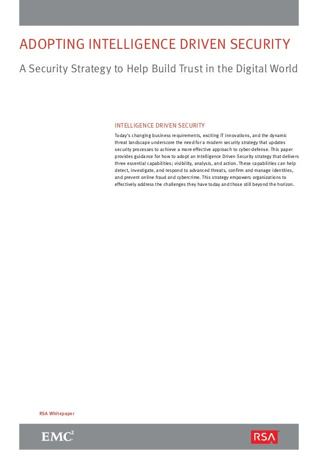 ADOPTING INTELLIGENCE DRIVEN SECURITY A Security Strategy to Help Build Trust in the Digital World RSA Whitepaper INTELLIG...