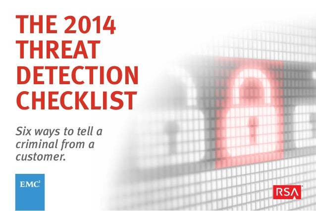 Six ways to tell a criminal from a customer. THE 2014 THREAT DETECTION CHECKLIST