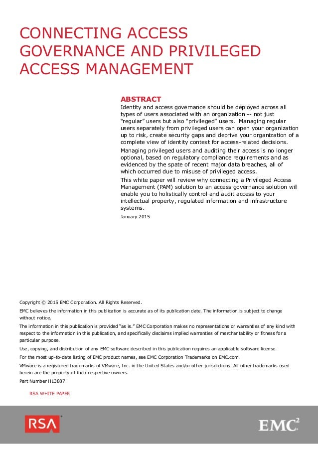 CONNECTING ACCESS GOVERNANCE AND PRIVILEGED ACCESS MANAGEMENT ABSTRACT Identity and access governance should be deployed a...
