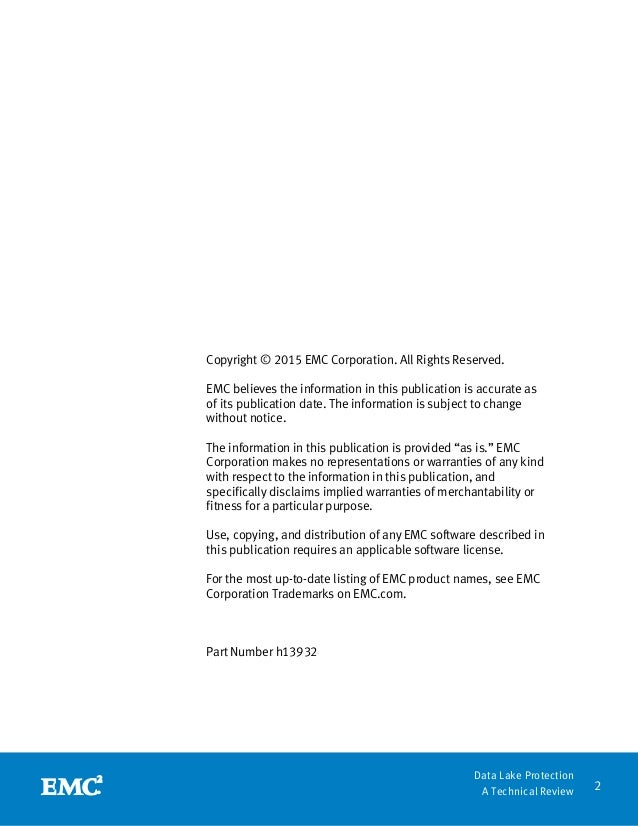 2 Data Lake Protection A Technical Review Copyright © 2015 EMC Corporation. All Rights Reserved. EMC believes the informat...