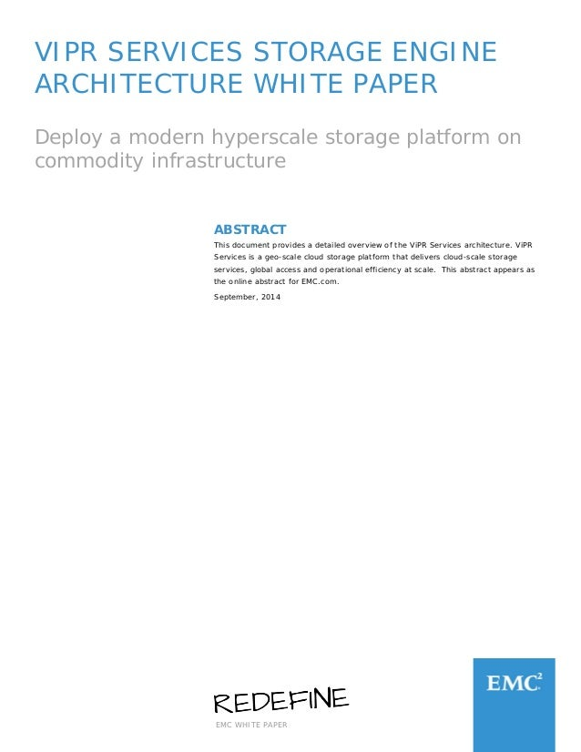 EMC WHITE PAPER VIPR SERVICES STORAGE ENGINE ARCHITECTURE WHITE PAPER Deploy a modern hyperscale storage platform on commo...