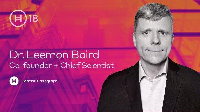 Dr.Leemon Baird Co-founder + Chief Scientist