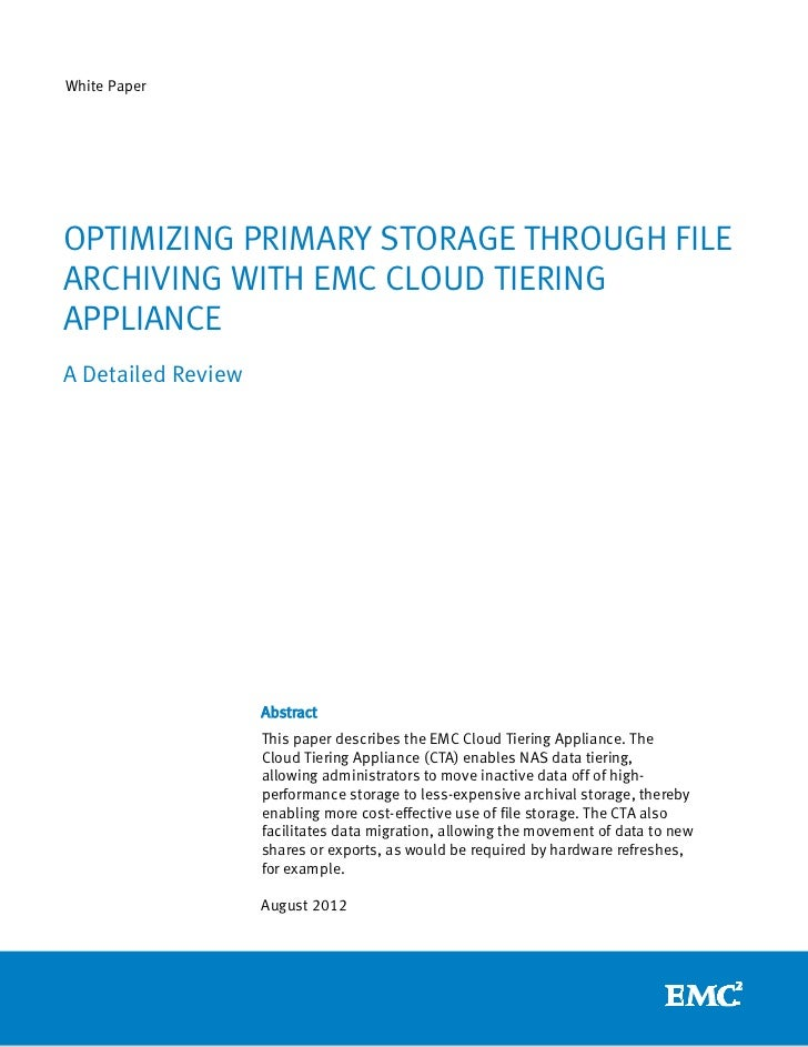 White PaperOPTIMIZING PRIMARY STORAGE THROUGH FILEARCHIVING WITH EMC CLOUD TIERINGAPPLIANCEA Detailed Review              ...