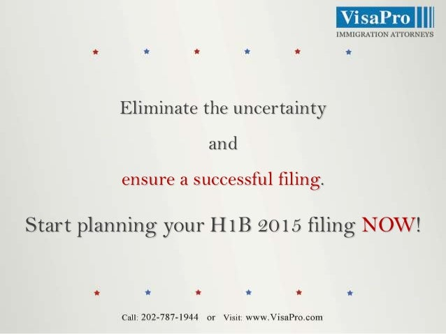 Eliminate the uncertainty and ensure a successful filing.  Start planning your H1B 2015 filing NOW!